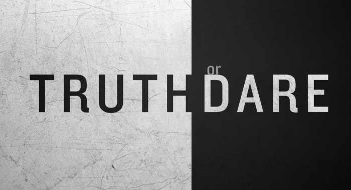 Truth or dare excellent and