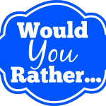250+ Funny Would You Rather Questions for Kids, Teens and Adults