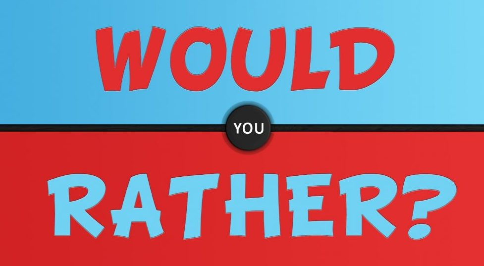 "Challenging ""Would You Rather"" Questions"