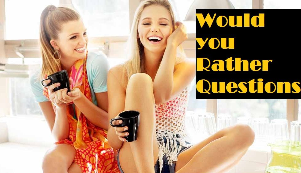"Funny ""Would You Rather"" Questions"