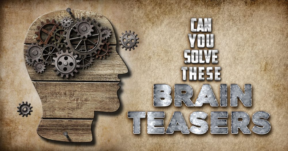100 Brain Teasers With Answers For Kids And Adults