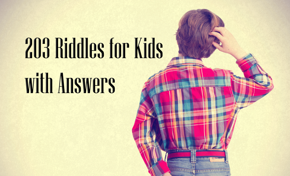 203 fun riddles for kids with answers