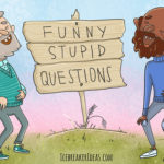 93 Funny Stupid Questions To Ask your Friends❓