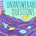 120 Unanswerable Questions (Mind Blowing Questions)🤯