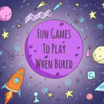 26 Fun Games to Play When Bored